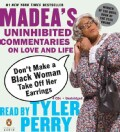 Don't Make a Black Woman Take Off Her Earrings: Madea's Uninhibited Commentaries on Love and Life (CD-Audio)
