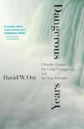Dangerous Years: Climate Change, the Long Emergency, and the Way Forward (Hardcover)
