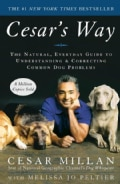 Cesar's Way: The Natural, Everyday Guide to Understanding and Correcting Common Dog Problems (Paperback)