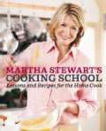 Martha Stewart's Cooking School: Lessons and Recipes for the Home Cook (Hardcover)