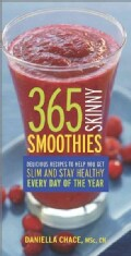 365 Skinny Smoothies: Delicious Recipes to Help You Get Slim and Stay Healthy Every Day of the Year (Paperback)