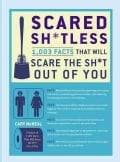 Scared Sh*tless: 1,003 Facts That Will Scare the Sh*t Out of You (Paperback)