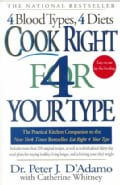 Cook Right 4 Your Type: The Practical Kitchen Companion to Eat Right 4 Your Type, Including More Than 200 Origina... (Paperback)