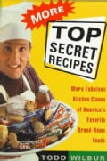 More Top Secret Recipes: More Fabulous Kitchen Clones of America's Favorite Brand-Name Foods (Paperback)