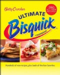 Betty Crocker Ultimate Bisquick Cookbook: Hundreds of New Recipes Plus Back-of-the-box Favorites (Hardcover)