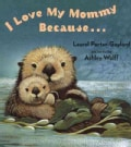 I Love My Mommy Because (Board book)