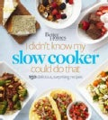 I Didn't Know My Slow Cooker Could Do That: 150 Delicious, Surprising Recipes (Paperback)