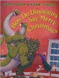 How Do Dinosaurs Say Merry Christmas? (Hardcover)
