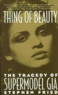 Thing of Beauty: The Tragedy of Supermodel Gia (Paperback)