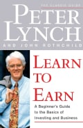 Learn to Earn: A Beginner's Guide to the Basics of Investing and Business (Paperback)
