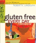 Gluten Free Every Day Cookbook: More Than 100 Easy and Delicious Recipes from the Gluten-Free Chef (Paperback)