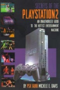 Secrets of the Playstation 2: An Unauthorized Guide to the Hottest Entertainment Machine (Paperback)