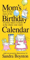 Mom's Birthday Calendar: Perpetual: How to Keep Track of the Birthday of Pretty Much Everyone in the Whole Wide W... (Paperback)
