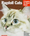 Ragdoll Cats: Everything About Purchase, Nutrition, Health Care, Grooming, Behavior, and Showing (Paperback)