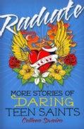 Radiate: More Stories of Daring Teen Saints (Paperback)