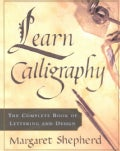 Learn Calligraphy: The Complete Book of Lettering and Design (Paperback)