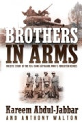 Brothers In Arms: The Epic Story Of The 761st Tank Battalion, WWII's Forgotton Heroes (Paperback)