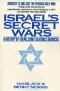 Israel's Secret Wars: A History of Israel's Intelligence Services (Paperback)