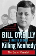 Killing Kennedy: The End of Camelot (Hardcover)