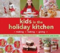 Kids in the Holiday Kitchen (Paperback)