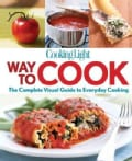 Cooking Light Way to Cook: The Complete Visual Guide to Everyday Cooking (Paperback)