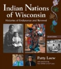 Indian Nations of Wisconsin: Histories of Endurance and Renewal (Paperback)