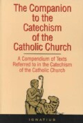 Companion to the Catechism of the Catholic Church: A Compendium of Texts Referred to in the Catechism of the Cath... (Paperback)