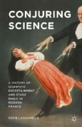 Conjuring Science: A History of Scientific Entertainment and Stage Magic in Modern France (Hardcover)
