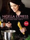 Nigella Express: Good Food, Fast (Hardcover)