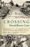 Crossing Mandelbaum Gate: Coming of Age Between the Arabs and Israelis, 1956-1978 (Paperback)