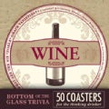 Bottom of the Glass Trivia: Wine: 50 Coasters (Cards)