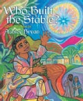 Who Built the Stable?: A Nativity Poem (Hardcover)