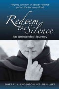 Redeem the Silence: An Unintended Journey (Paperback)