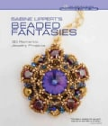 Sabine Lippert's Beaded Fantasies: 30 Romantic Jewelry Projects (Hardcover)