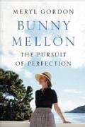 Bunny Mellon: The Life of an American Style Legend (Hardcover)
