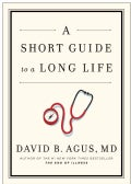 A Short Guide to a Long Life (Hardcover)