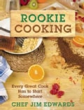 Rookie Cooking: Every Great Cook Has to Start Somewhere (Paperback)