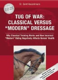 """Tug of War: Classical Versus """"Modern"""" Dressage: Why Classical Training Works and How Incorrect """"Modern"""" Riding Ne... (Hardcover)"""