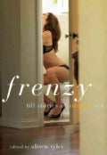 Frenzy: 60 Stories of Sudden Sex (Paperback)