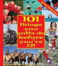 101 Things You Gotta Do Before You're 12! (Paperback)