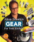Alton Brown's Gear For Your Kitchen (Paperback)