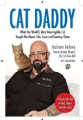 Cat Daddy: What the World's Most Incorrigible Cat Taught Me About Life, Love, and Coming Clean (Hardcover)