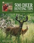 500 Deer Hunting Tips: Strategies, Techniques & Methods (Hardcover)