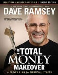 The Total Money Makeover: A Proven Plan for Financial Fitness: Classic Edition (Hardcover)