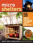 Microshelters: 59 Creative Cabins, Tiny Houses, Tree Houses, and Other Small Structures (Paperback)