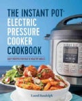 The Instant Pot Electric Pressure Cooker Cookbook: Easy Recipes for Fast & Healthy Meals (Paperback)