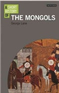 A Short History of the Mongols (Paperback)