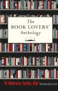 The Book Lovers' Anthology: A Compendium of Writing About Books, Readers & Libraries (Paperback)