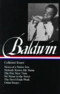 Collected Essays: Notes of a Native Son, Nobody Knows My Name, the Fire Next Time, No Name in the Street, the Dev... (Hardcover)
