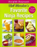 Bob Warden's Favorite Ninja Recipes (Paperback)
